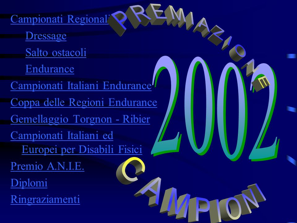 PREMIAZIONE CAMPIONI 2002 Campionati Regionali Dressage Salto ostacoli