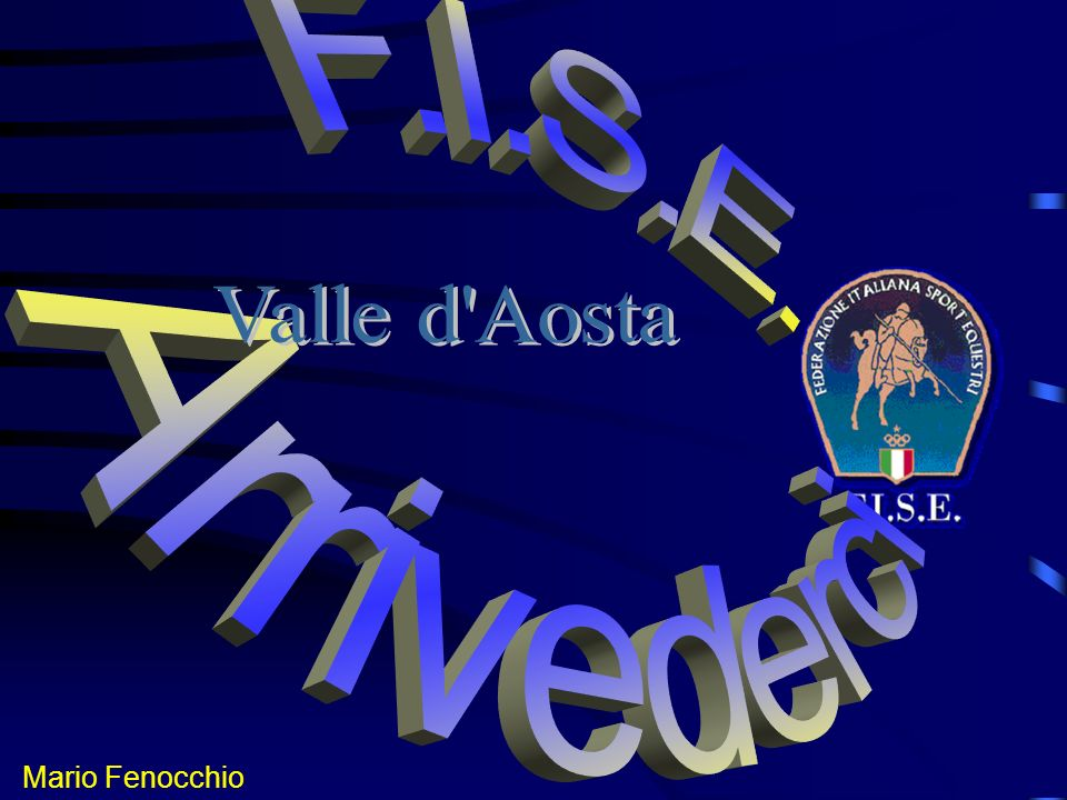 F.I.S.E. Arrivederci Valle d Aosta Mario Fenocchio