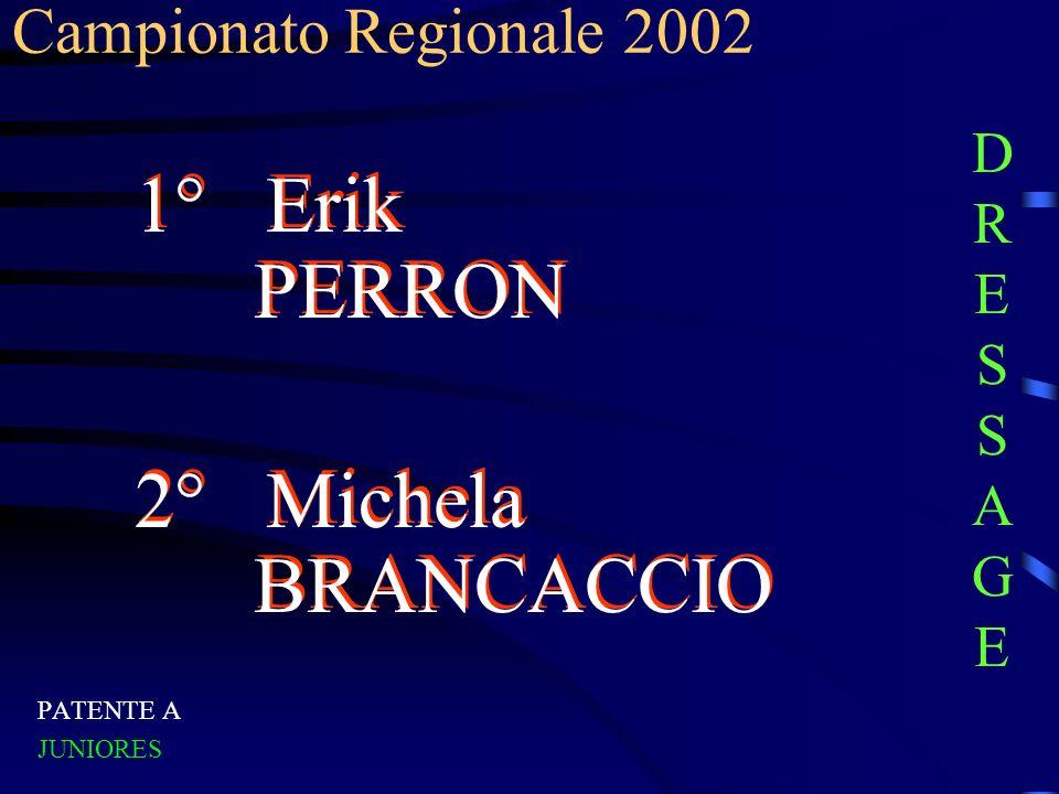 1° Erik PERRON 2° Michela BRANCACCIO Campionato Regionale 2002