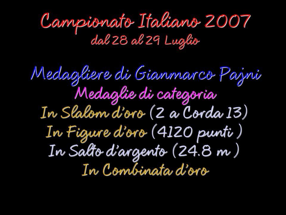 Campionato Italiano 2007 Medagliere di Gianmarco Pajni