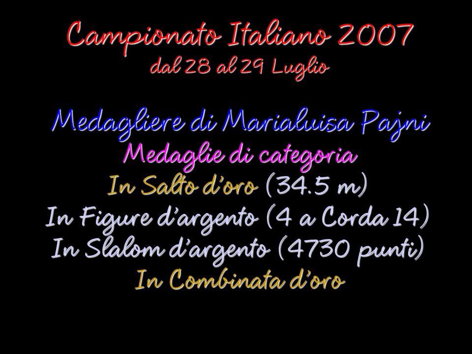 Campionato Italiano 2007 Medagliere di Marialuisa Pajni