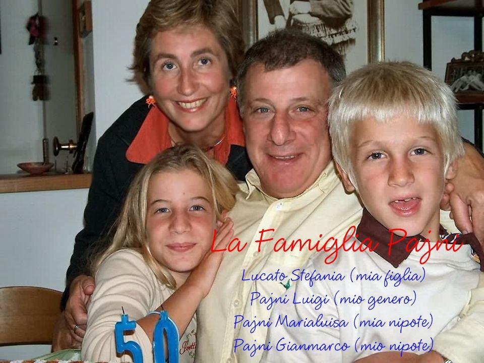 La Famiglia Pajni Lucato Stefania (mia figlia)
