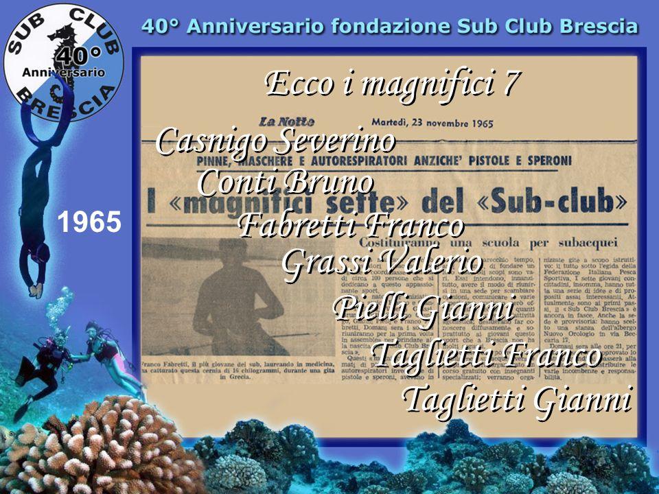 Ecco i magnifici 7 Casnigo Severino Conti Bruno Fabretti Franco
