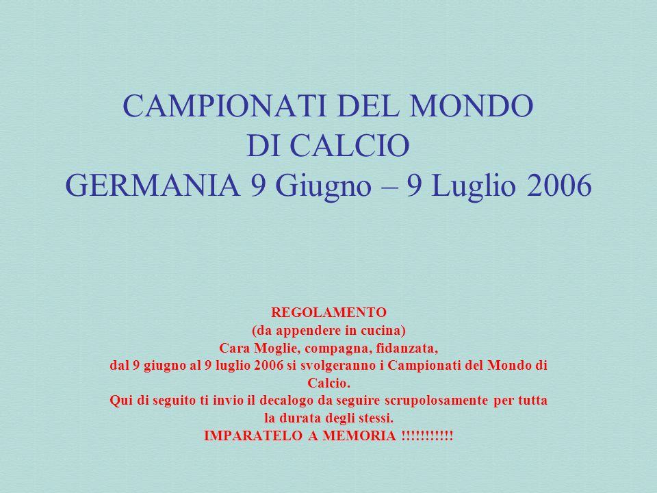 CAMPIONATI DEL MONDO DI CALCIO GERMANIA 9 Giugno – 9 Luglio 2006