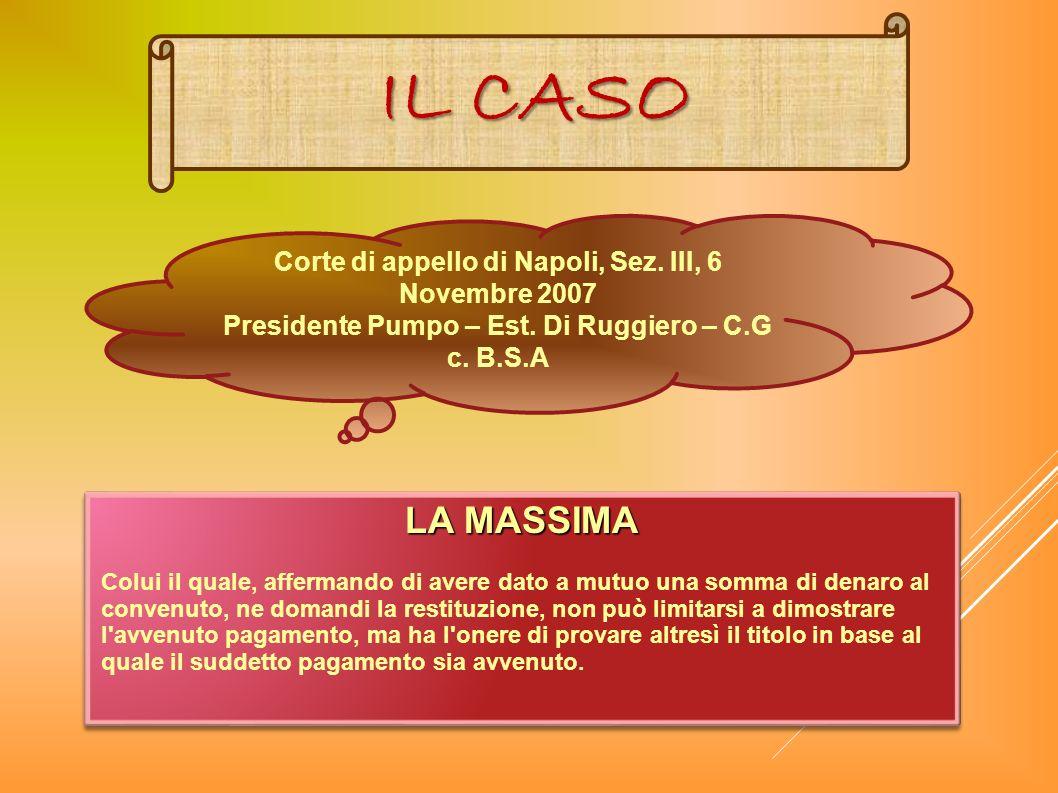 IL CASO Corte di appello di Napoli, Sez. III, 6 Novembre 2007. Presidente Pumpo – Est. Di Ruggiero – C.G c. B.S.A.