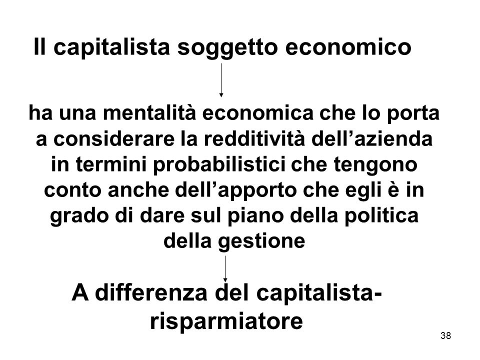 A differenza del capitalista-risparmiatore