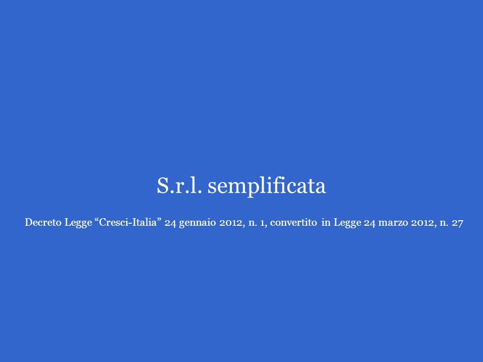 S.r.l. semplificata Decreto Legge Cresci-Italia 24 gennaio 2012, n.