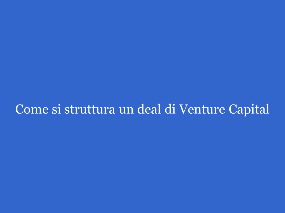Come si struttura un deal di Venture Capital