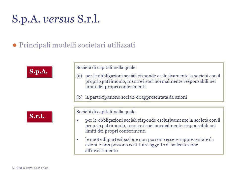 S.p.A. versus S.r.l. Principali modelli societari utilizzati S.p.A.