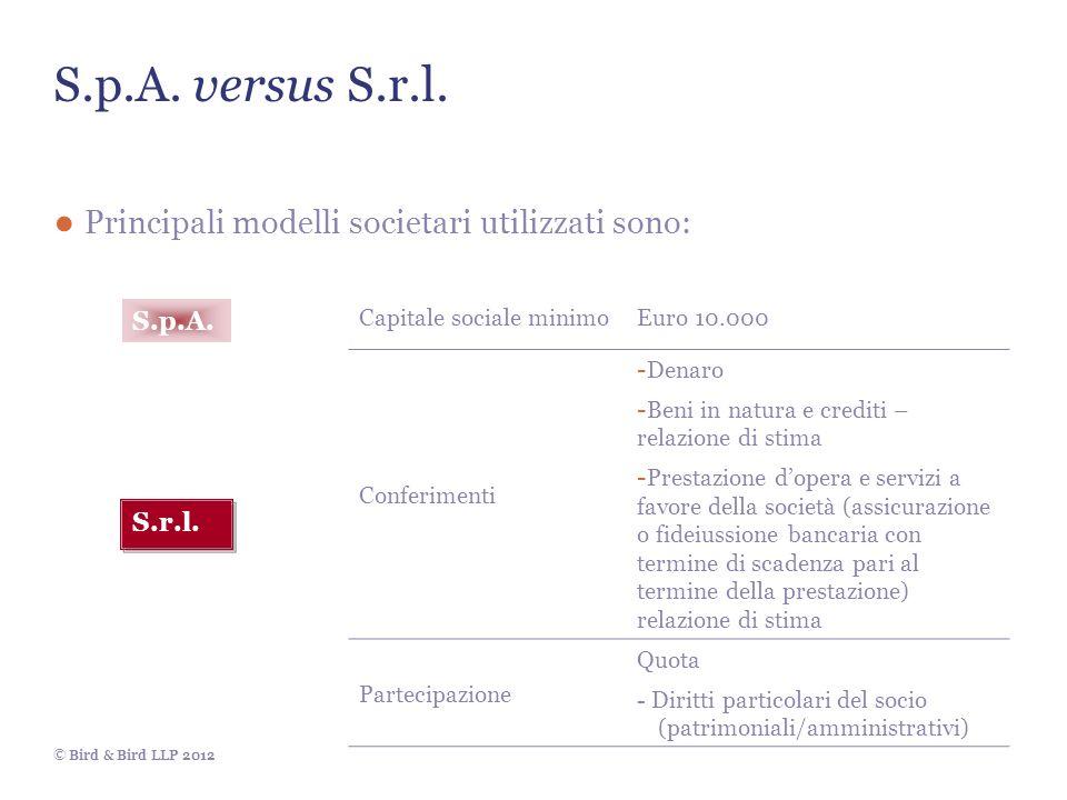 S.p.A. versus S.r.l. Principali modelli societari utilizzati sono: