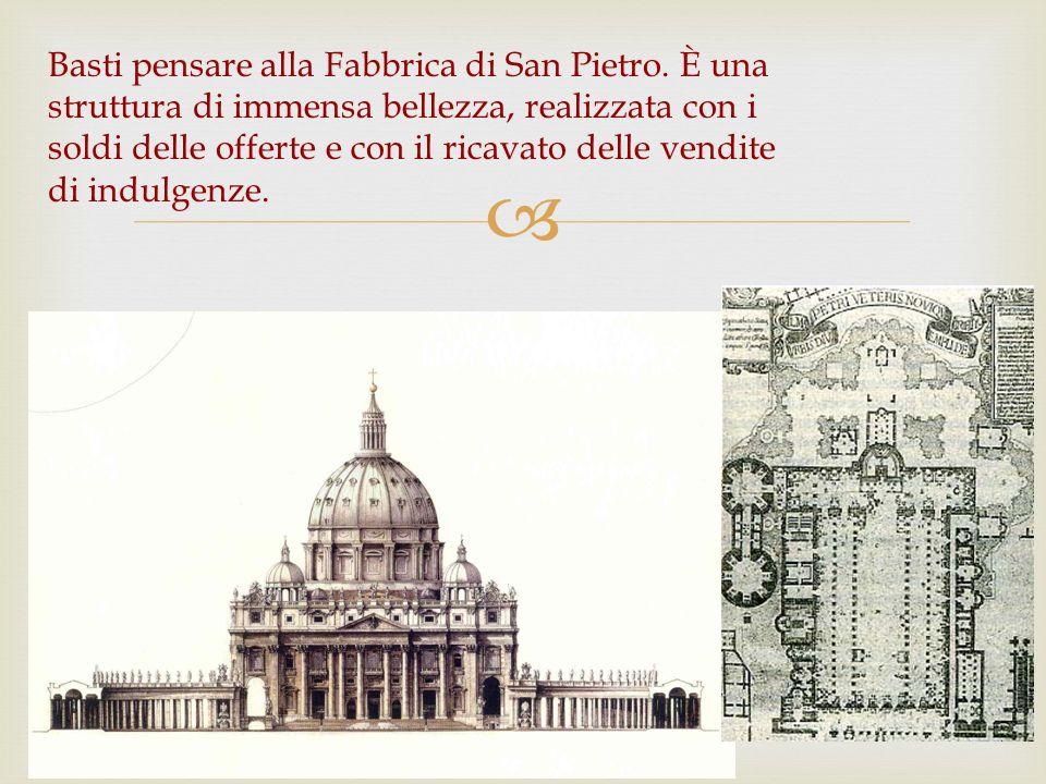 Basti pensare alla Fabbrica di San Pietro