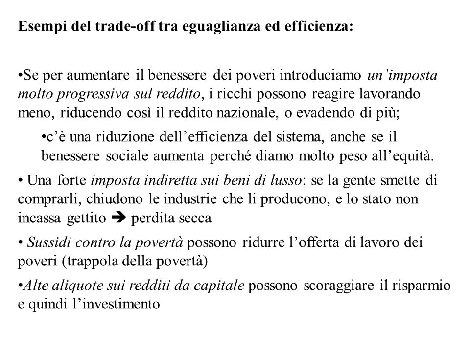 Esempi del trade-off tra eguaglianza ed efficienza: