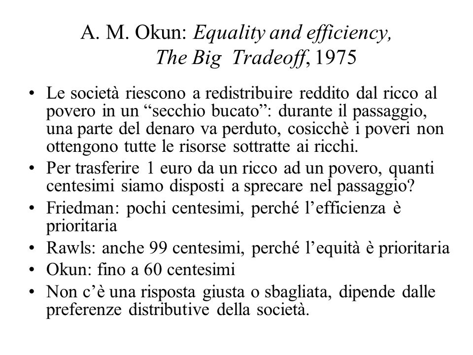 A. M. Okun: Equality and efficiency, The Big Tradeoff, 1975
