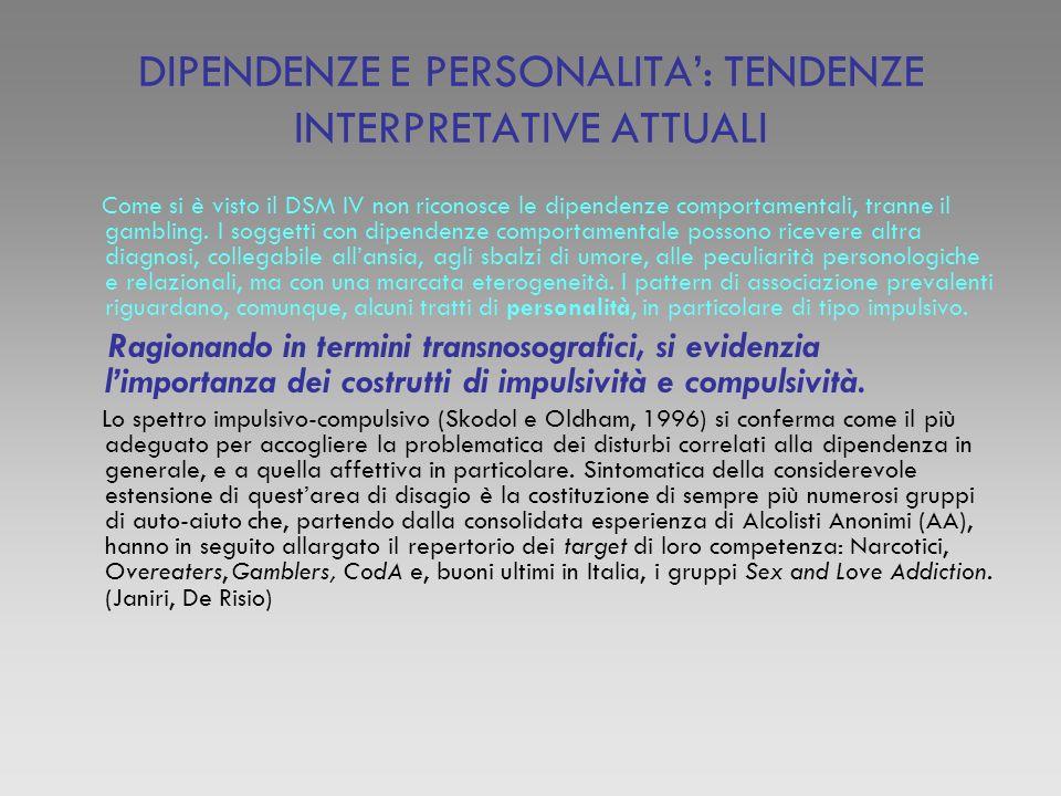 DIPENDENZE E PERSONALITA': TENDENZE INTERPRETATIVE ATTUALI