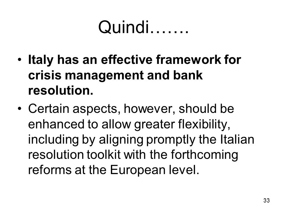 Quindi……. Italy has an effective framework for crisis management and bank resolution.