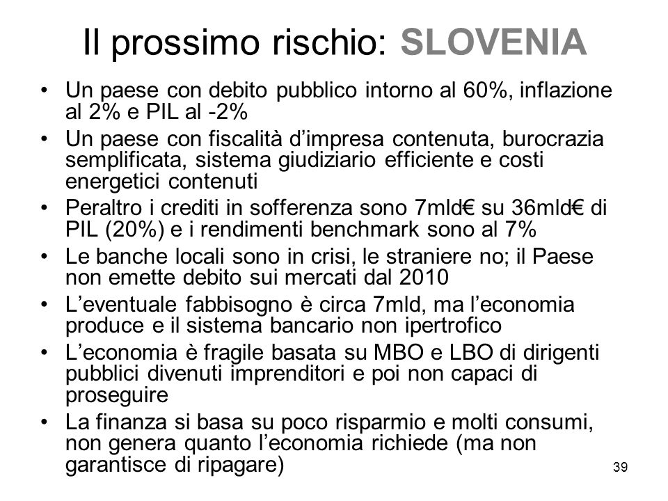 Il prossimo rischio: SLOVENIA