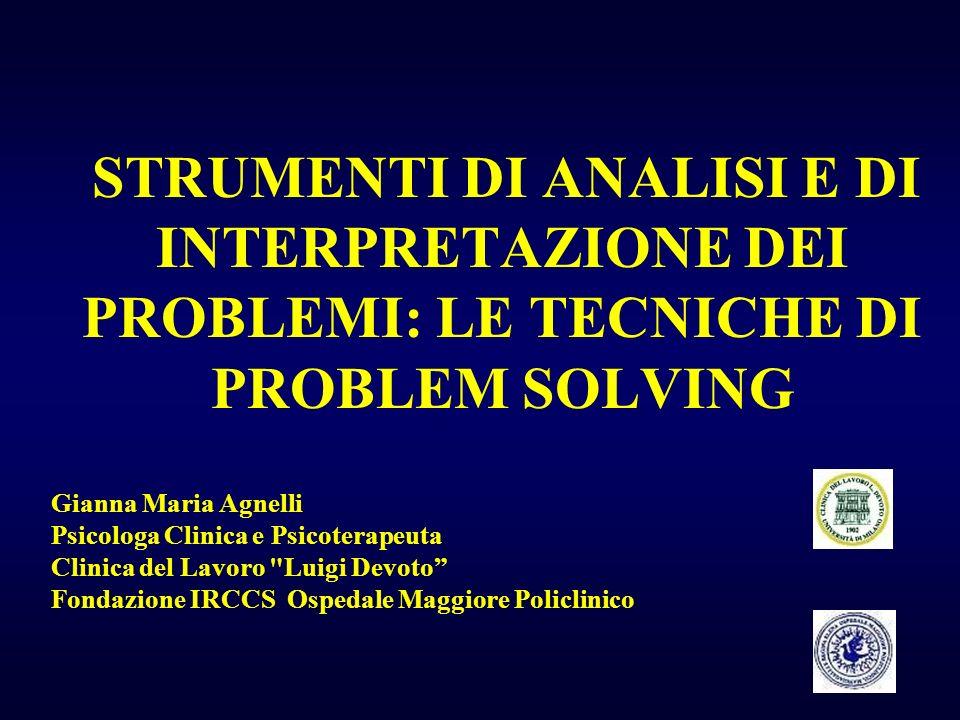STRUMENTI DI ANALISI E DI INTERPRETAZIONE DEI PROBLEMI: LE TECNICHE DI PROBLEM SOLVING