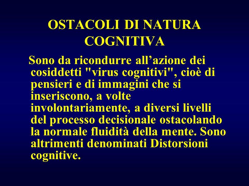 OSTACOLI DI NATURA COGNITIVA