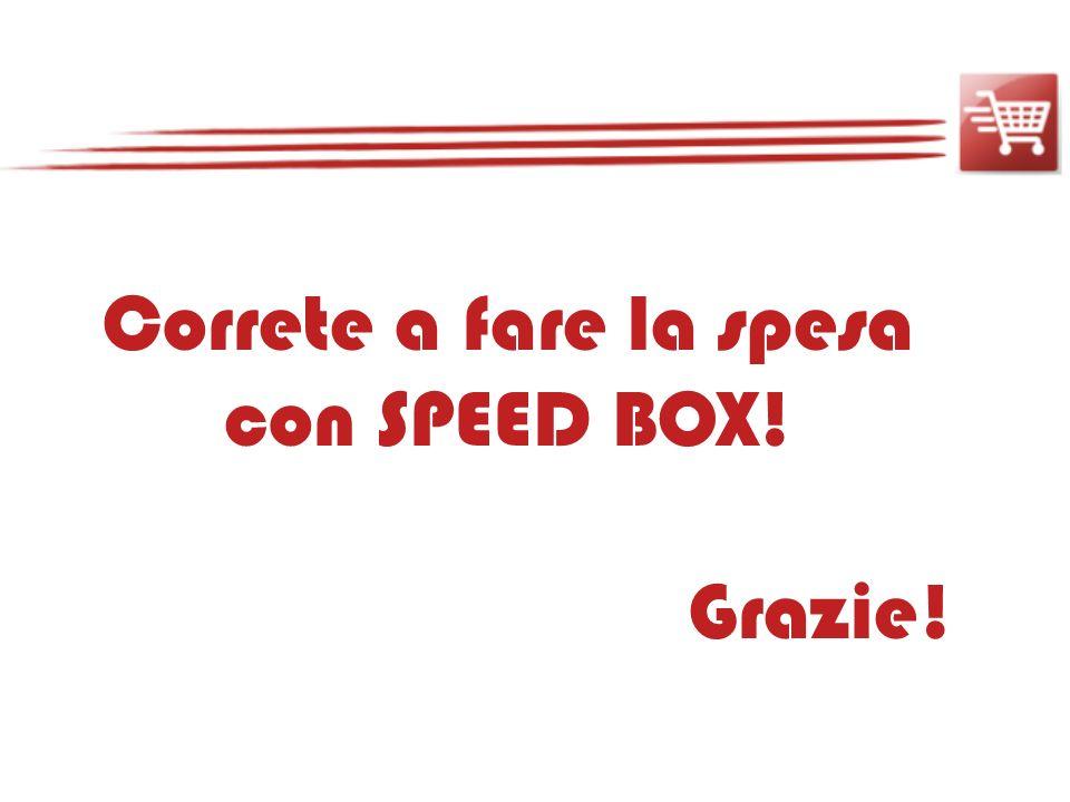 Correte a fare la spesa con SPEED BOX!