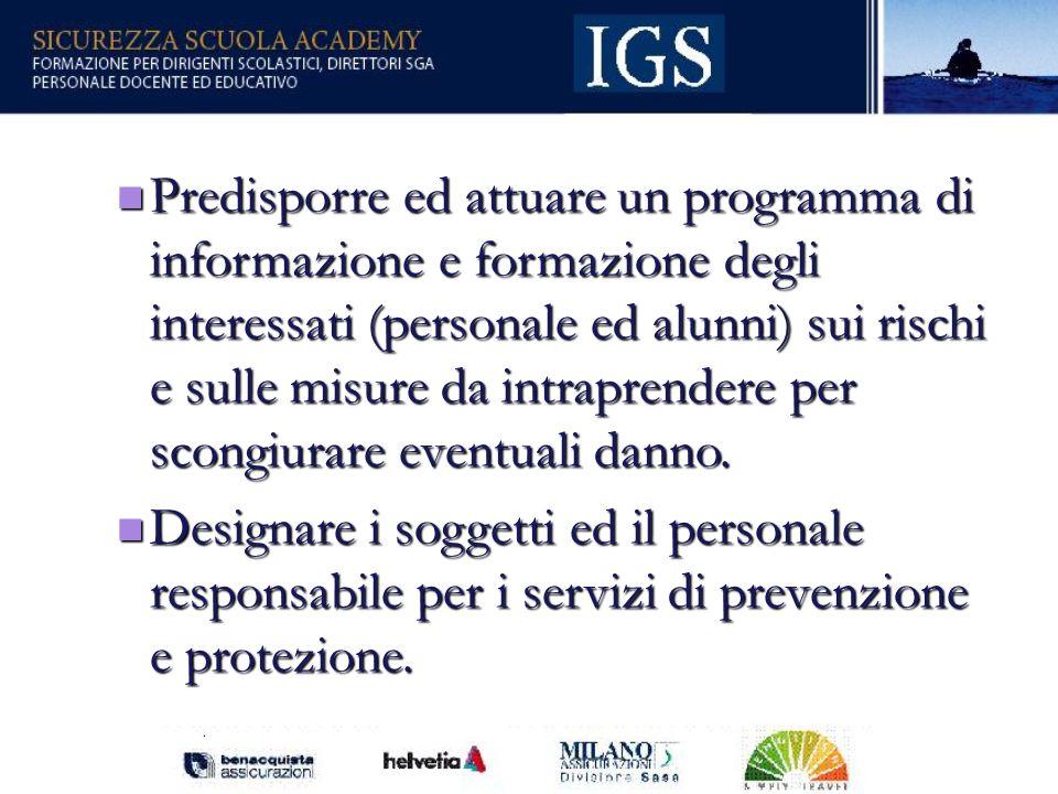Predisporre ed attuare un programma di informazione e formazione degli interessati (personale ed alunni) sui rischi e sulle misure da intraprendere per scongiurare eventuali danno.