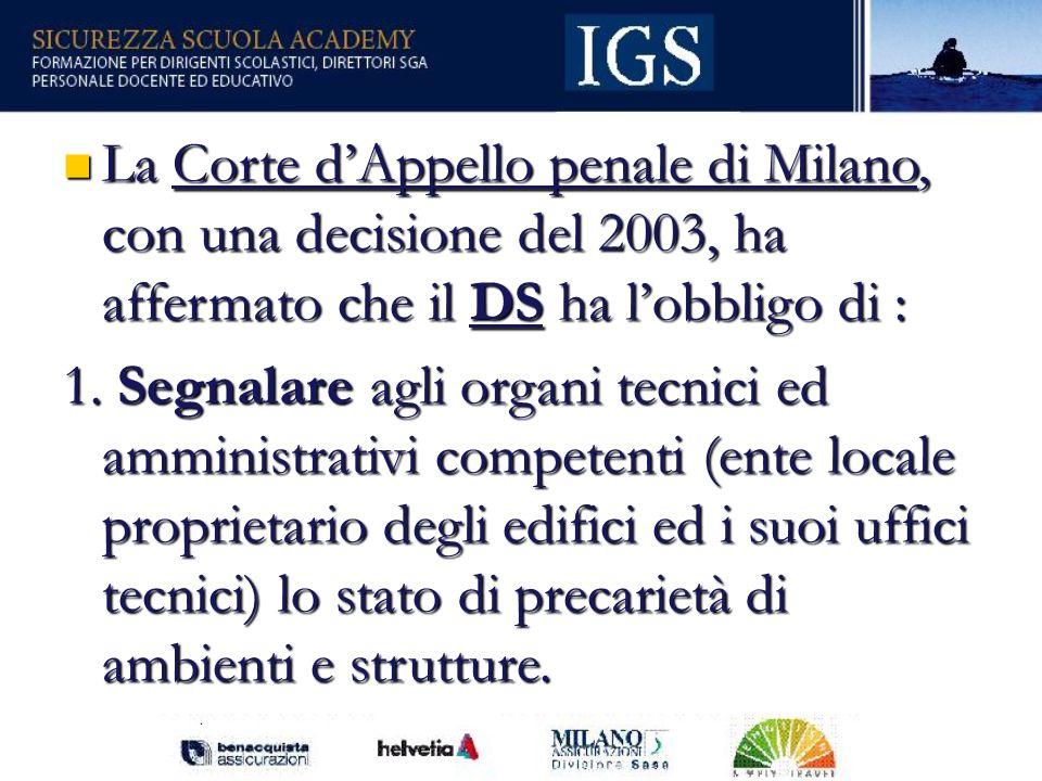 La Corte d'Appello penale di Milano, con una decisione del 2003, ha affermato che il DS ha l'obbligo di :