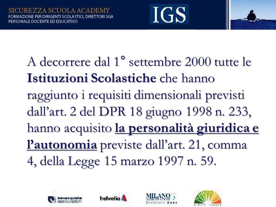 A decorrere dal 1° settembre 2000 tutte le Istituzioni Scolastiche che hanno raggiunto i requisiti dimensionali previsti dall'art.