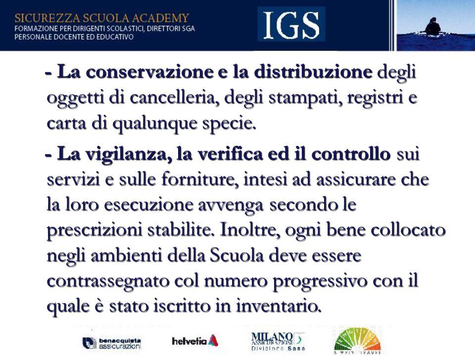 - La conservazione e la distribuzione degli oggetti di cancelleria, degli stampati, registri e carta di qualunque specie.