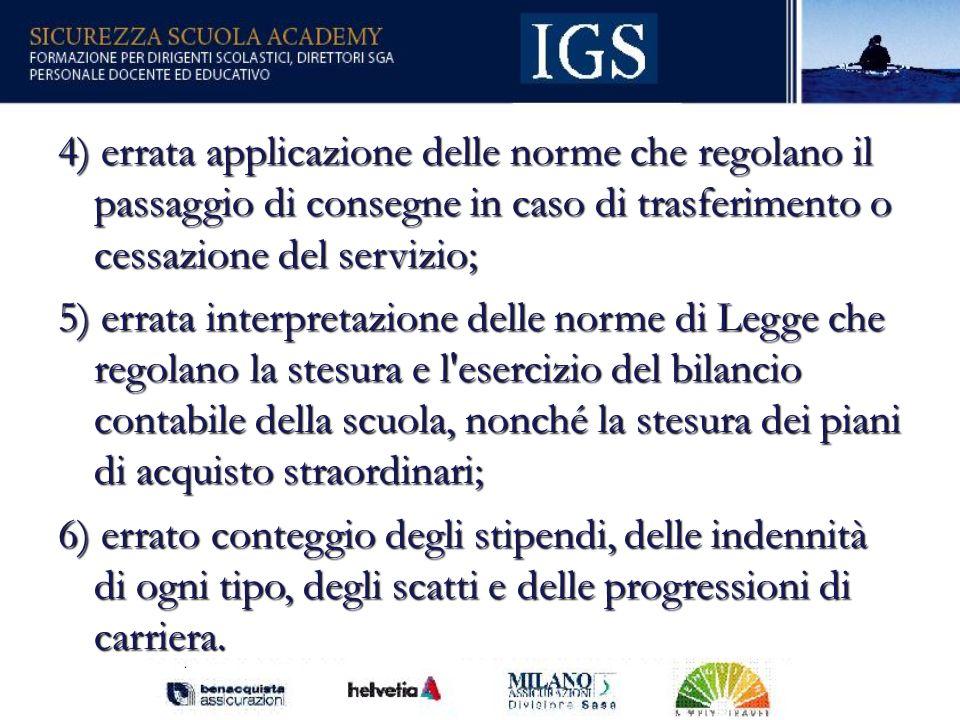4) errata applicazione delle norme che regolano il passaggio di consegne in caso di trasferimento o cessazione del servizio;