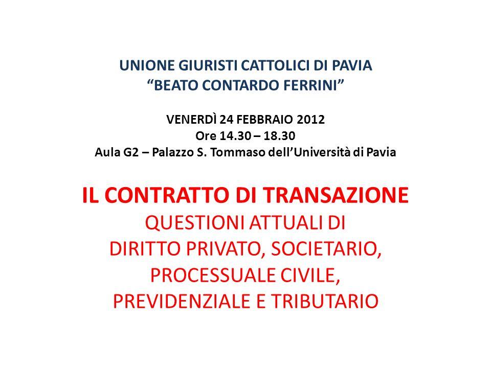 UNIONE GIURISTI CATTOLICI DI PAVIA BEATO CONTARDO FERRINI VENERDÌ 24 FEBBRAIO 2012 Ore 14.30 – 18.30 Aula G2 – Palazzo S.