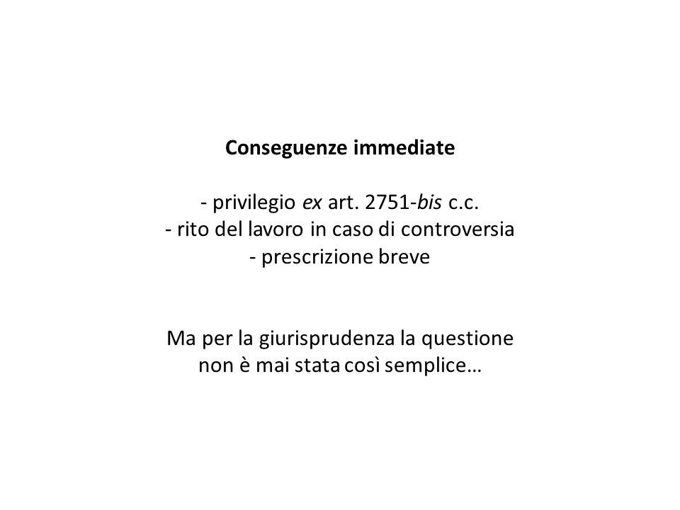 Conseguenze immediate - privilegio ex art. 2751-bis c. c