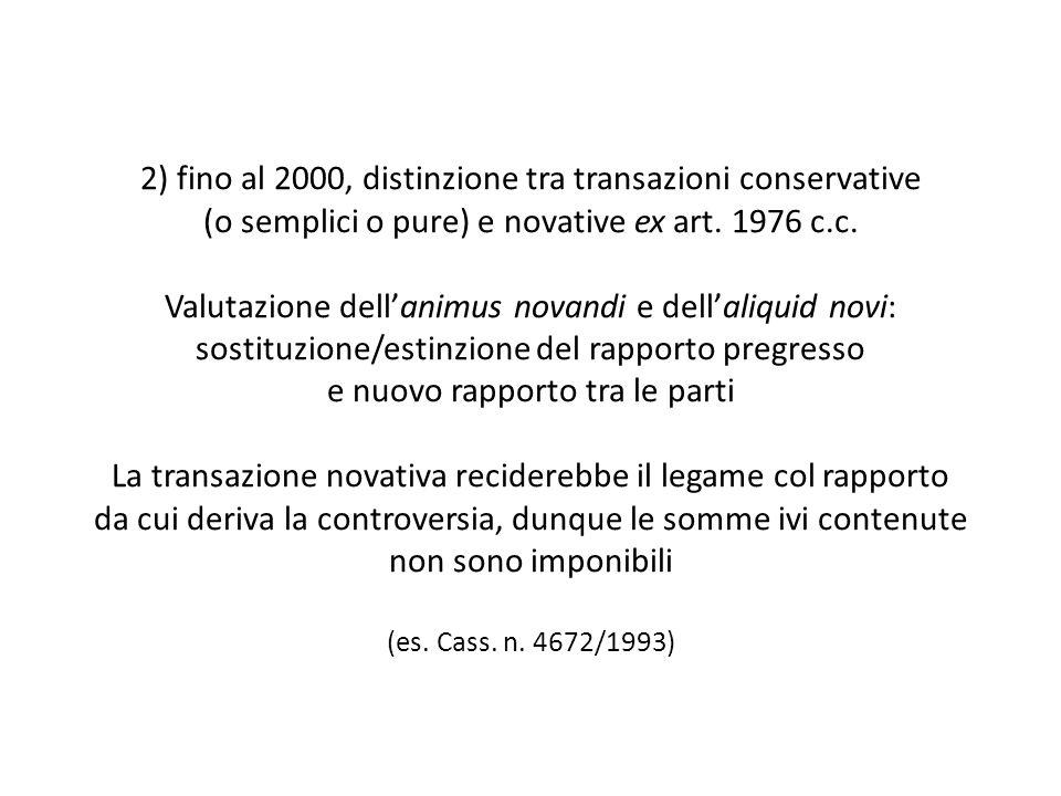 2) fino al 2000, distinzione tra transazioni conservative (o semplici o pure) e novative ex art.