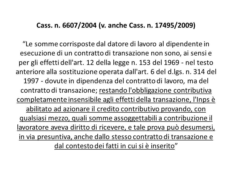 Cass. n. 6607/2004 (v. anche Cass. n.