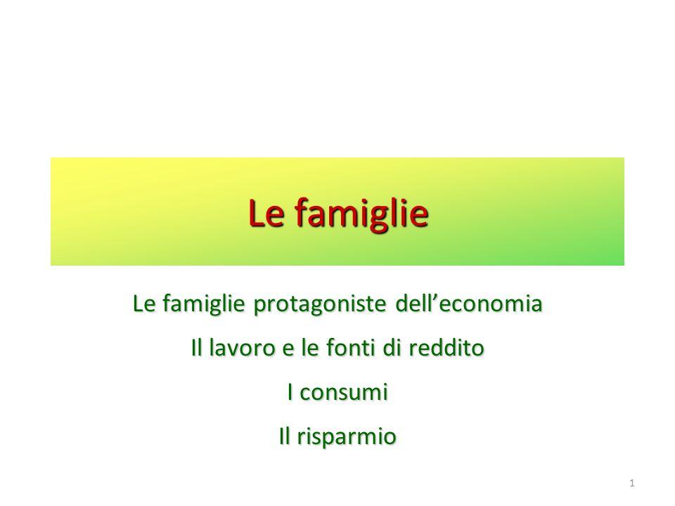 Le famiglie Le famiglie protagoniste dell'economia