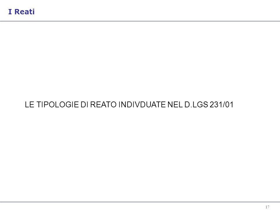 LE TIPOLOGIE DI REATO INDIVDUATE NEL D.LGS 231/01