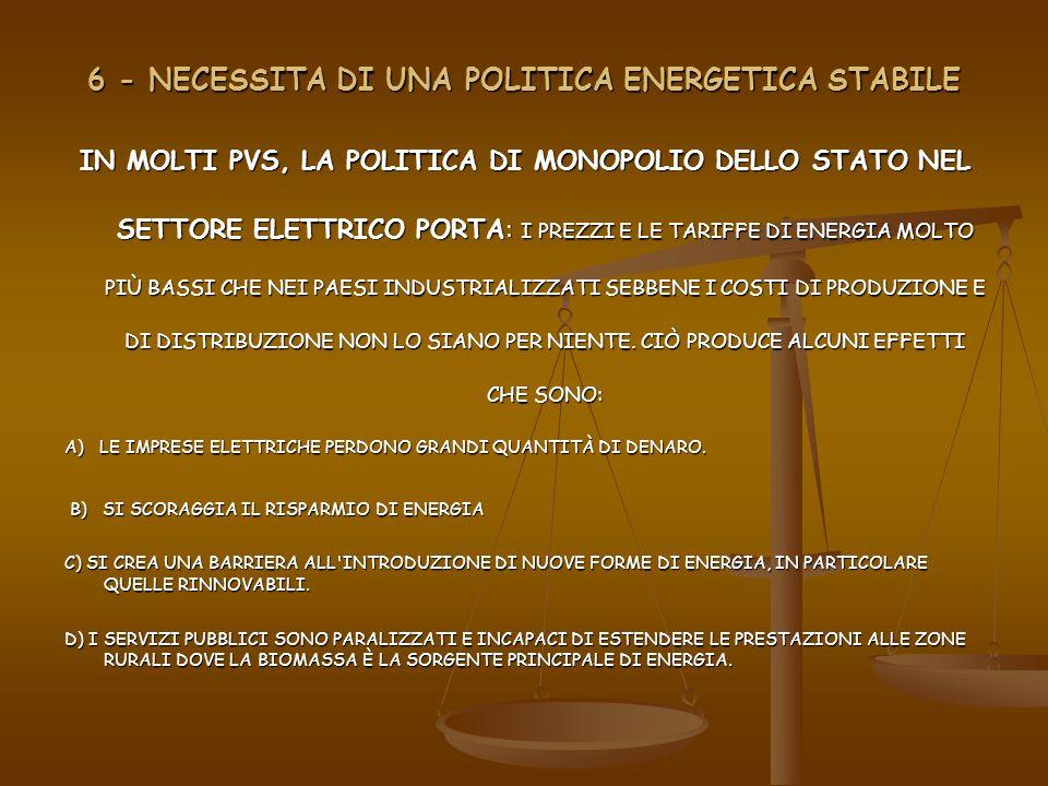 6 - NECESSITA DI UNA POLITICA ENERGETICA STABILE