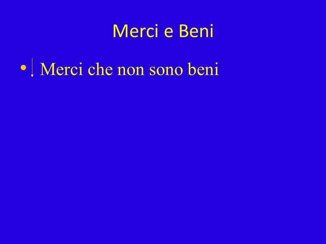 02/02/10 Merci e Beni Merci che non sono beni