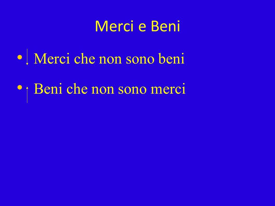 02/02/10 Merci e Beni Merci che non sono beni Beni che non sono merci