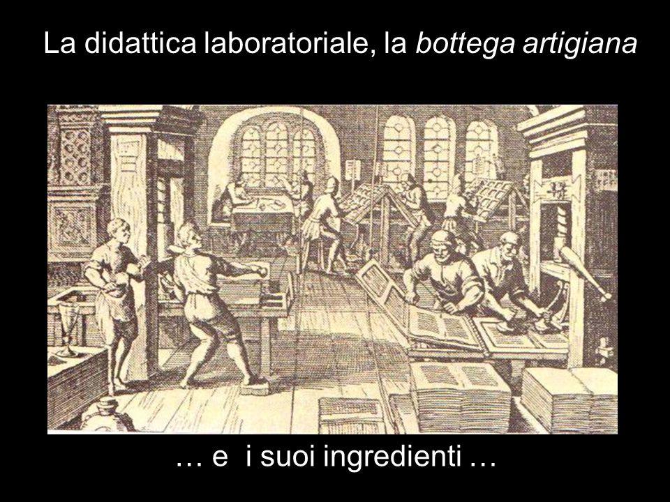 La didattica laboratoriale, la bottega artigiana