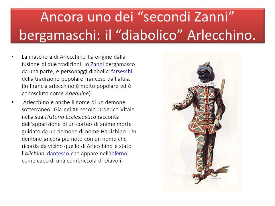 Ancora uno dei secondi Zanni bergamaschi: il diabolico Arlecchino.
