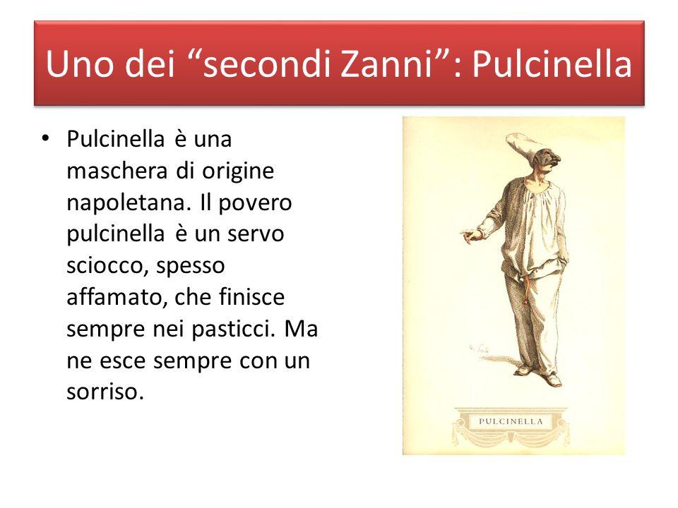 Uno dei secondi Zanni : Pulcinella