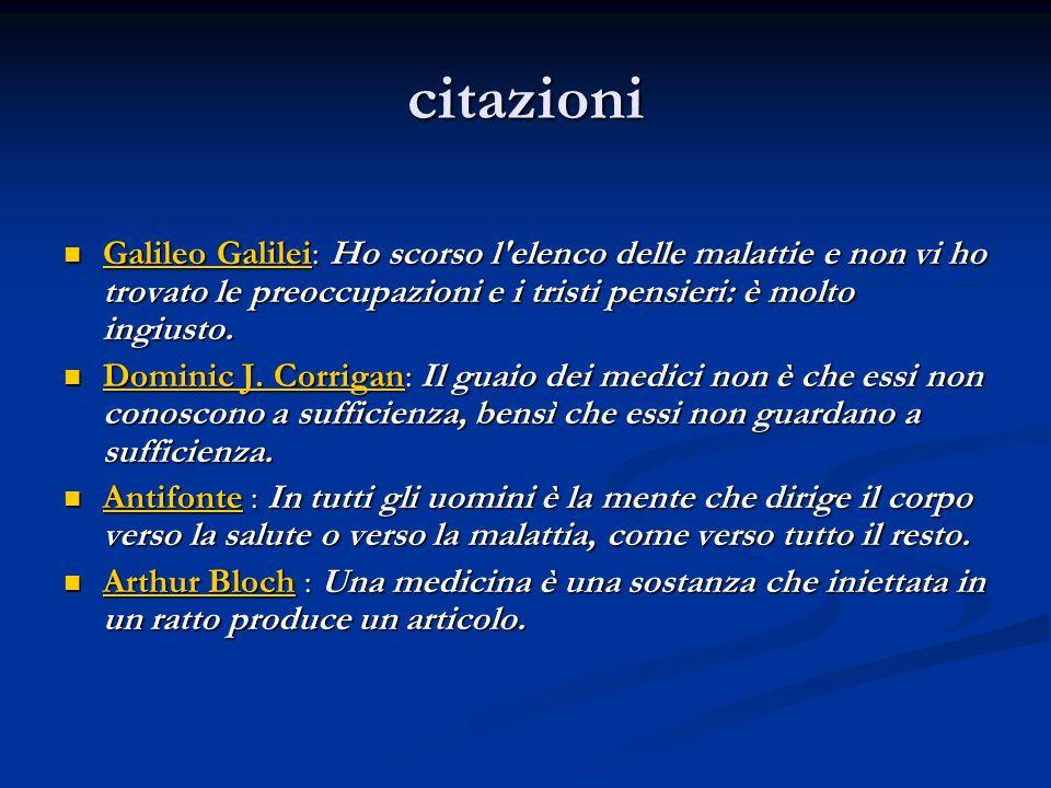 citazioni Galileo Galilei: Ho scorso l elenco delle malattie e non vi ho trovato le preoccupazioni e i tristi pensieri: è molto ingiusto.