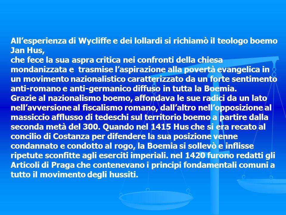 All'esperienza di Wycliffe e dei lollardi si richiamò il teologo boemo Jan Hus,