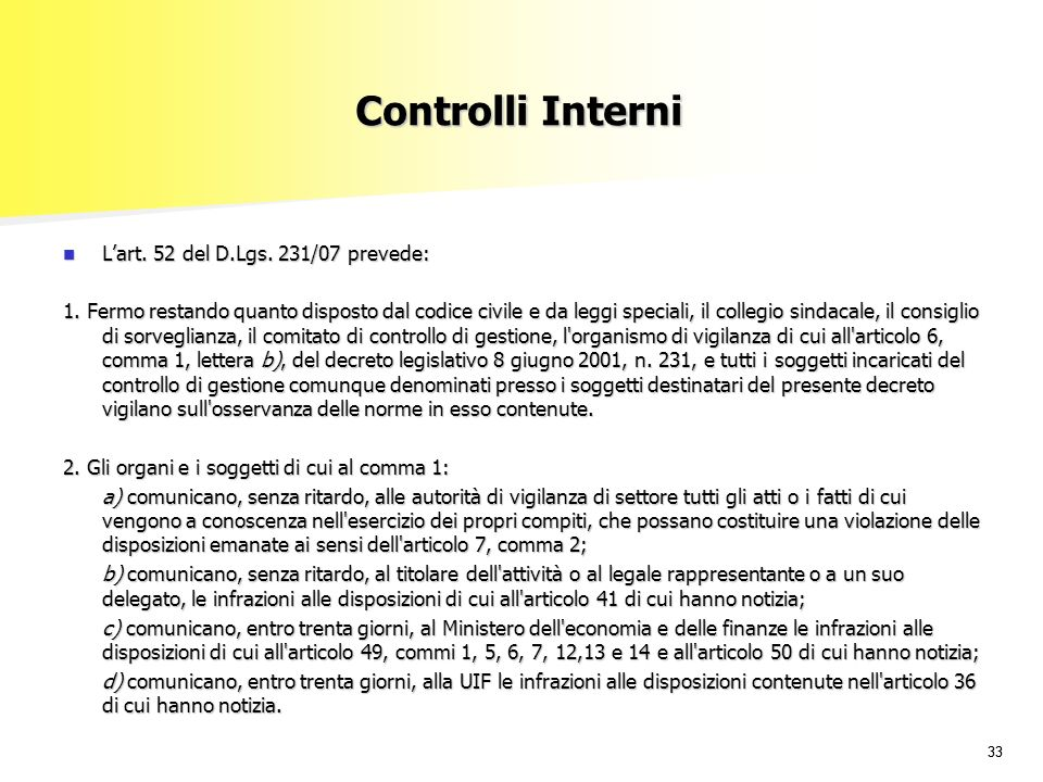 Controlli Interni L'art. 52 del D.Lgs. 231/07 prevede: