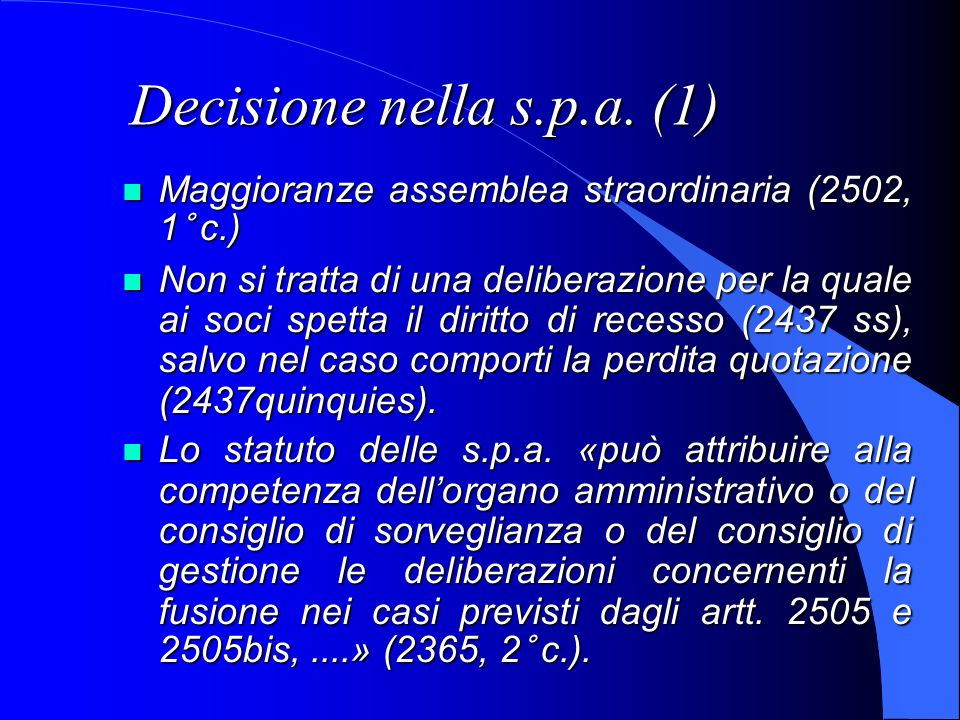 Decisione nella s.p.a. (1) Maggioranze assemblea straordinaria (2502, 1° c.)