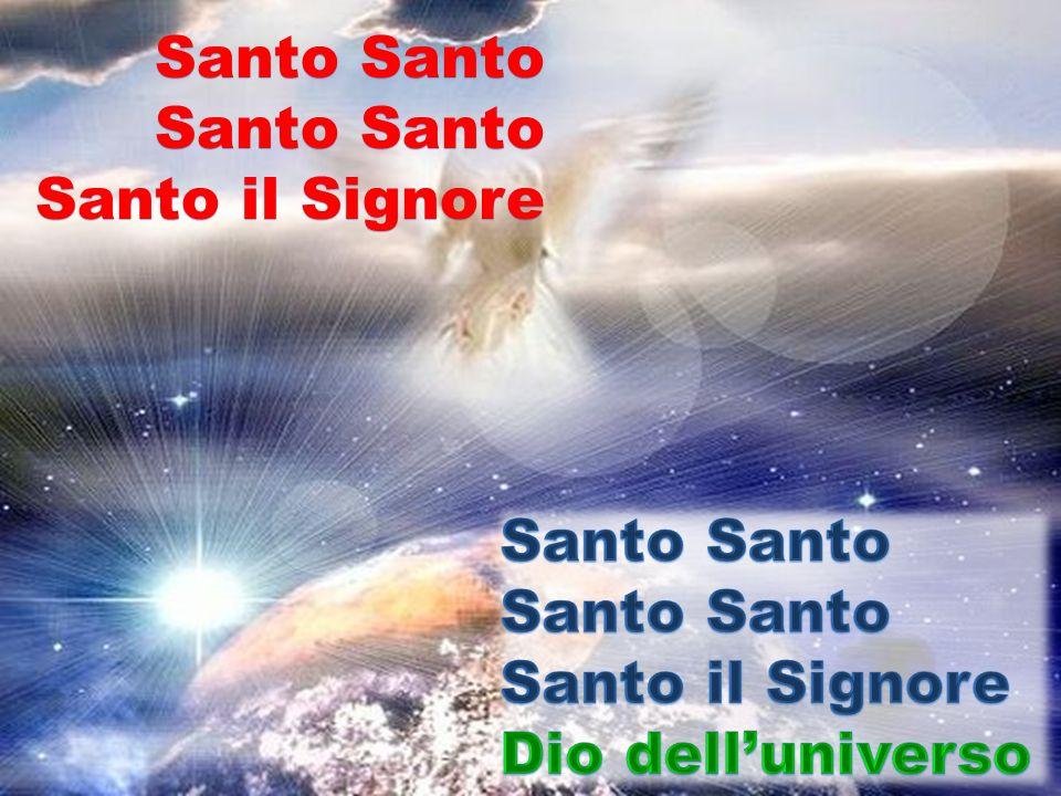 Santo Santo Santo il Signore Santo Santo Santo il Signore Dio dell'universo