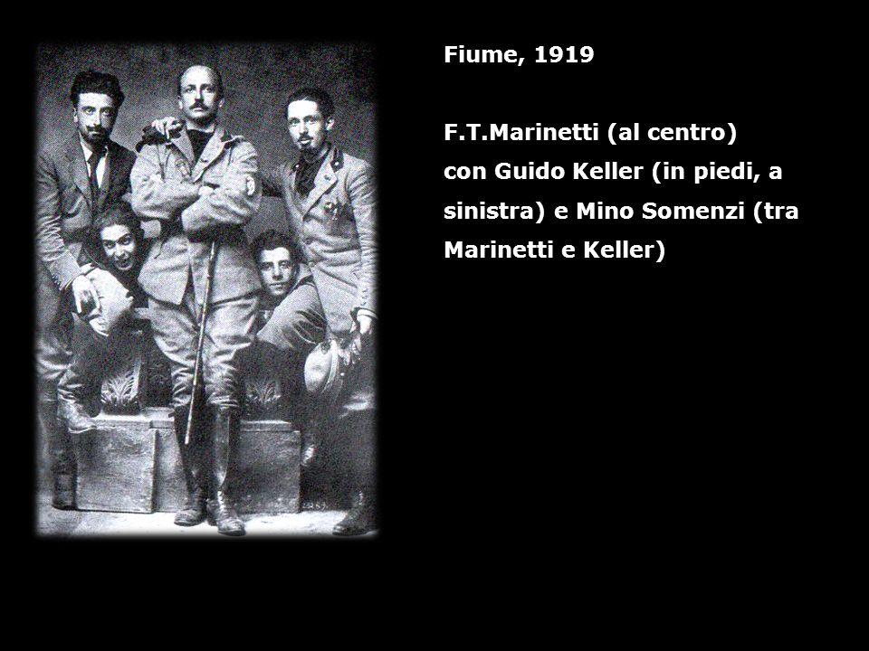 Fiume, 1919 F.T.Marinetti (al centro) con Guido Keller (in piedi, a. sinistra) e Mino Somenzi (tra.