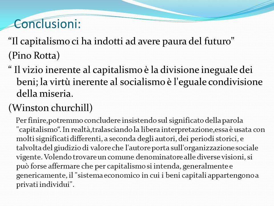 Conclusioni: Il capitalismo ci ha indotti ad avere paura del futuro
