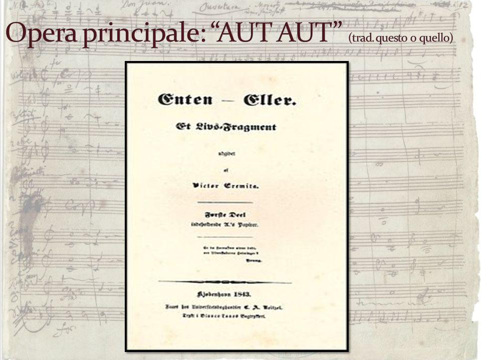 Opera principale: AUT AUT (trad. questo o quello)