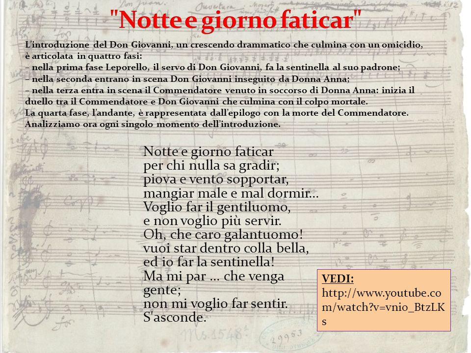 Notte e giorno faticar L'introduzione del Don Giovanni, un crescendo drammatico che culmina con un omicidio,