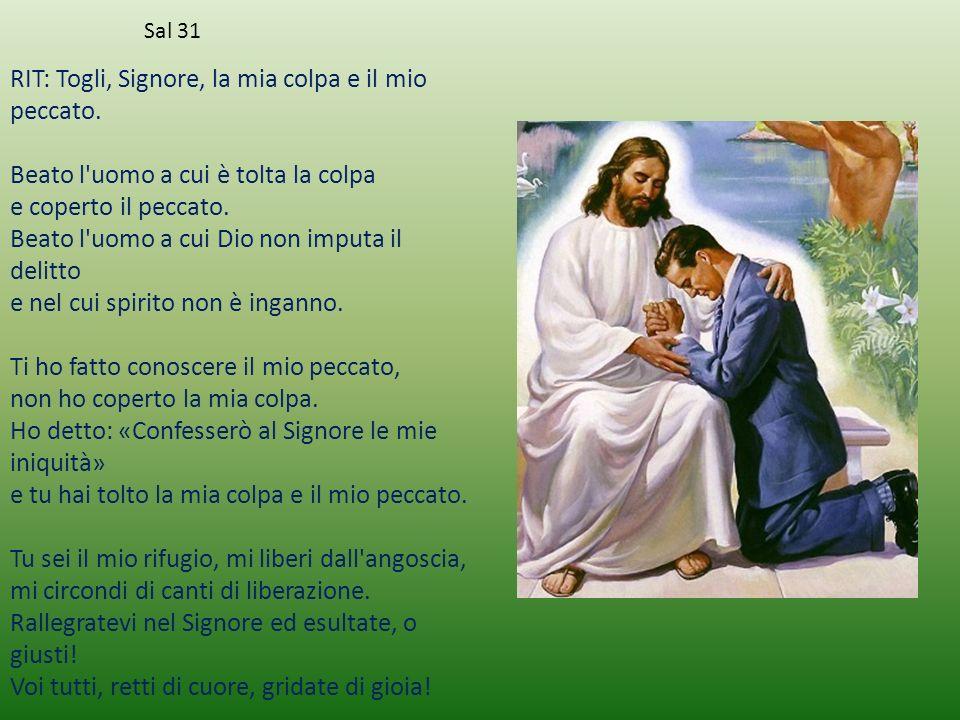RIT: Togli, Signore, la mia colpa e il mio peccato.